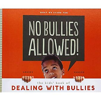 No Bullies Allowed!: The Kids' Book of Dealing with Bullies (What We Stand for)