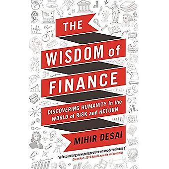 The Wisdom of Finance: How� the Humanities Can Illuminate and Improve Finance