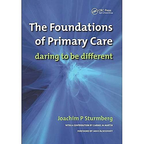 The Foundations of Primary Care: Daring to Be Different