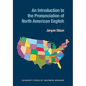 Introduction to the Pronunciation of North American English