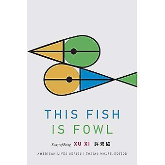Denna fisk är höns: Essäer av att vara (amerikanska liv)