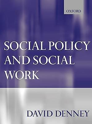 Social Policy and Social Work by Denney & David