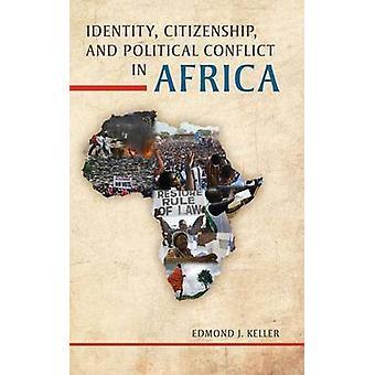 Citoyenneté de l'identité et les conflits politiques en Afrique par Keller & Edmond J.