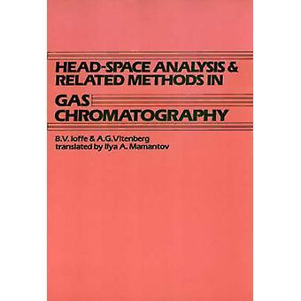 HeadSpace-Analyse und verwandte Methoden Gaschromatographie durch Ioffe & Boris Veniaminovich
