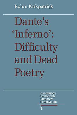 Dantes Inferno Difficulty and Dead Poetry by Kirkpatrick & Robin