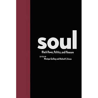 Soul Black Power Politics and Pleasure by Kann & Mark