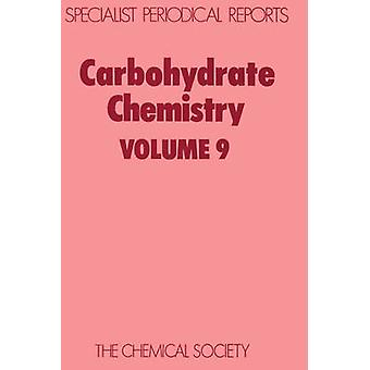 Carbohydrate Chemistry Volume 9 by Brimacombe & J S
