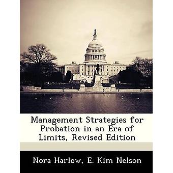 Management Strategies for Probation in an Era of Limits Revised Edition by Harlow & Nora
