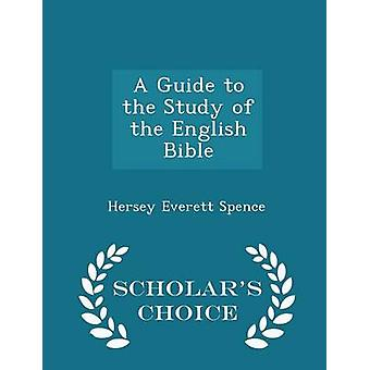 Un Guide pour l'étude de la Bible anglaise Scholars Choice édition par Spence & Hersey Everett