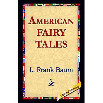 Cuentos de hadas americanos por Baum y Frank L.