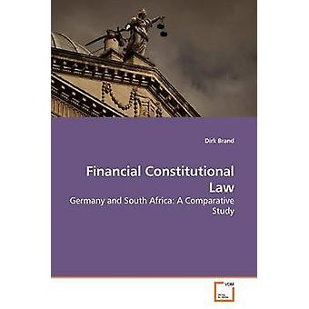 Financial Constitutional Law by Brand & Dirk