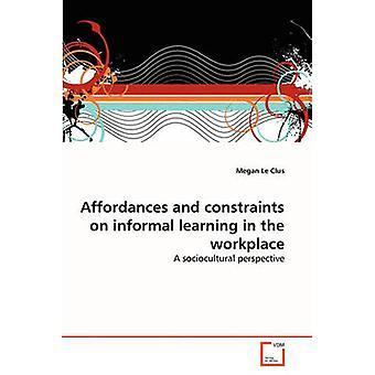 Affordances ja rajoitukset arki oppimisen työpaikalla Le Clus & Megan