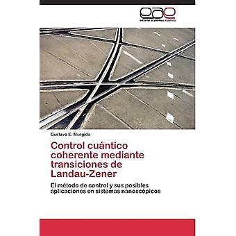 Controle cuntico coherente mediante transiciones de LandauZener por Murgida Gustavo E.