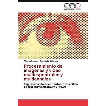 Procesamiento de imgenes y video multiespectrales y multicanales by Rosales Alberto