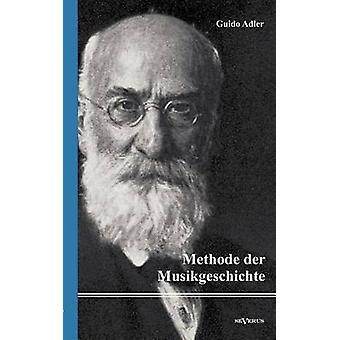 Methode der Musikgeschichte by Adler & Guido