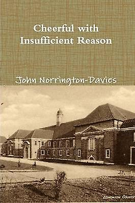 Cheerful with Insufficient Reason by NorringtonDavies & John