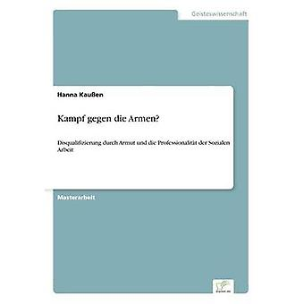 Kampf gegen die Armen by Kauen & Hanna