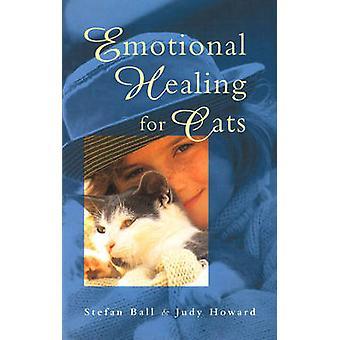 Emotionele genezing voor katten door Stefan bal - Judy Howard - Kate Aldous