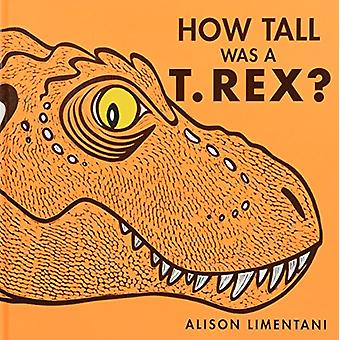 How Tall was a T-rex? by Alison Limentani - 9781910716373 Book