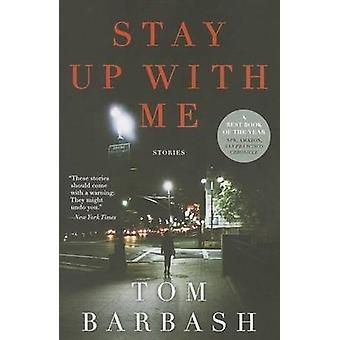 Stay Up with Me - Stories by Tom Barbash - 9780062258137 Book