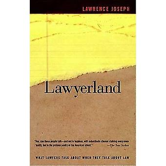 Lawyerland - An Unguarded - Street-Level Look at Law & Lawyers Today b