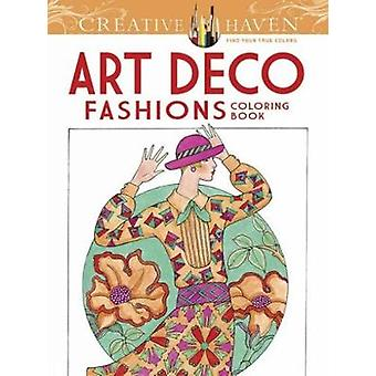 Creative Haven Art Deco Fashions Coloring Book by Ming-Ju Sun - 97804