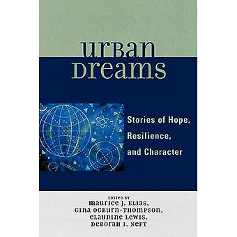 Urban Dreams - Stories of Hope - Resilience and Character by Maurice E