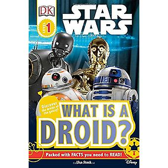 DK Readers L1 - Star Wars - What Is a Droid? by DK - 9781465467539 Book
