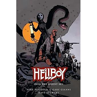 Hellboy - Into The Silent Sea by Mike Mignola - Gary Gianni - 97815067