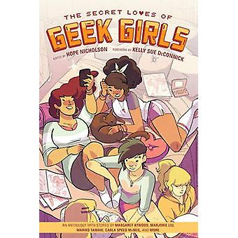 The Secret Loves of Geek Girls - Expanded Edition by Marjorie M. Liu -