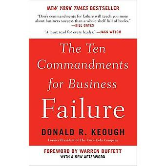 The Ten Commandments for Business Failure by Donald R Keough - Warren