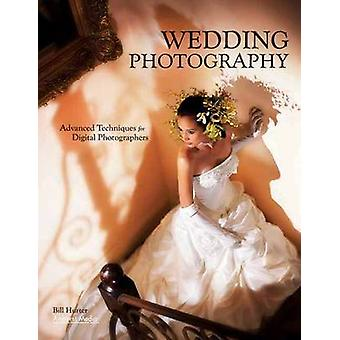 Wedding Photography - Advanced Techniques for Digital Photographers by