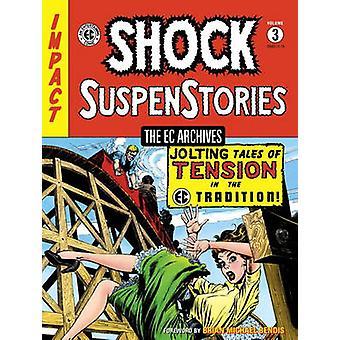 EC Archives - Shock Suspenstories Volume 3 by Various - 9781616556358