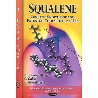 Squalene - Current Knowledge & Potential Therapeutical Uses by A. Rami