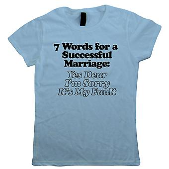 7 Words For A Successful Marriage Womens Funny T-Shirt | Humour Laughter Sarcasm Jokes Messing Comedy | Ideal Top Father Mother Day Wife Husband Mum Dad | Joke Gift Her Mum
