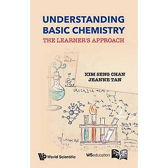 Understanding Basic Chemistry - the Learner's Approach by Jeanne Tan -