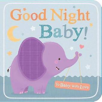 Goodnight Baby! by N/A - Tiger Tales - Sarah Ward - 9781589252110 Book