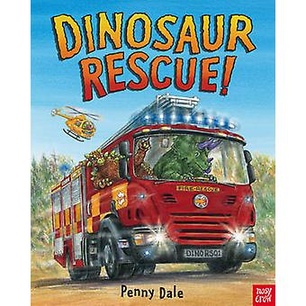Dinosaur Rescue by Penny Dale & Penny Dale