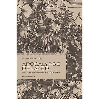 Apocalypse Delayed: The Story of Jehovah's Witnesses (Paperback) by Penton James