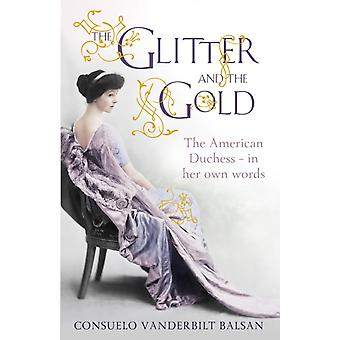 The Glitter and the Gold (Paperback) by Balsan Consuelo Vanderbilt