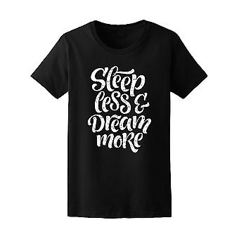 Sleep Less Dream More Tee Women's -Image by Shutterstock