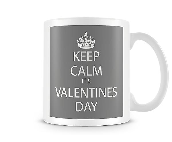 Keep Calm It's Valentines Day Printed Mug