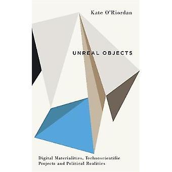 Unreal objekt - Digital Materialiteter - forskningssystemet projekt och