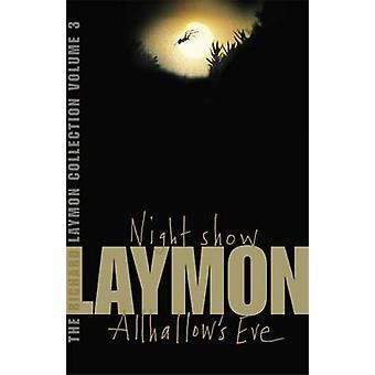 The Richard Laymon Collection - v. 3 - Night Show and  All Hallow's Eve