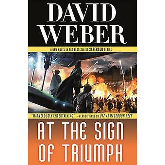 At the Sign of Triumph by David Weber - 9780765325587 Book