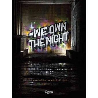 We Own the Night - The Art of the Underbelly Project by Workhorse - 97