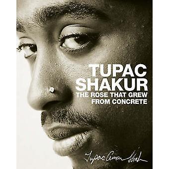 La Rose qui est passée de béton par Tupac Shakur - livre 9781416511656
