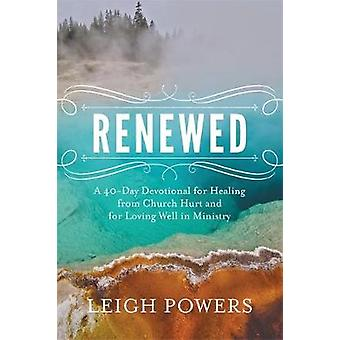 Renewed - A 40-Day Devotional for Healing from Church Hurt and for Lov