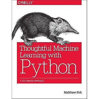 Aprendizado de máquina pensativo com Python - uma abordagem orientada em teste por Ma