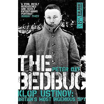 The Bedbug - Klop Ustinov - Britain's Most Ingenious Spy by Peter Day -